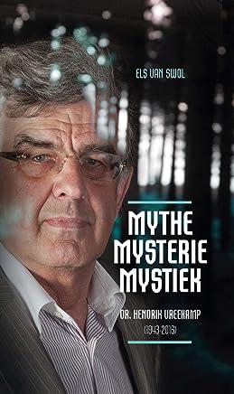 Mythe, mysterie, mystiek: Dr. Hendrik Vreekamp (1943-2016)