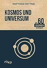 Kosmos und Universum in 60 Sekunden erklärt (German Edition)