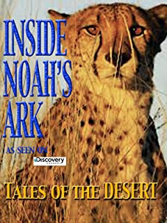 Inside Noah's Ark - Tales of the Desert (Amazon.com Exclusive)