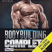 Bodybuilding Complete: 2 Books in 1: Bodybuilding Science & Bodybuilding Nutrition