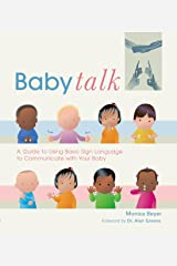 Baby Talk: A Guide to Using Basic Sign Language to Communicate with Your Baby Kindle Edition