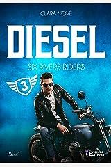 Diesel: Six rivers Riders, T3 Format Kindle