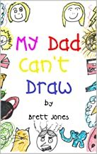 My Dad Can't Draw: (A Book) (English Edition)