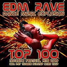 EDM Rave Dance Music Explosion Top 100 Massive Festival Hits 2019 - Goa Psy Trance Dubstep Bass Trap [Explicit]