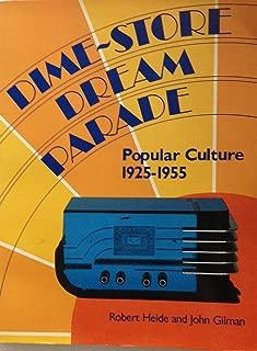 Dime-Store Dream Parade : Popular Culture 1925-1955