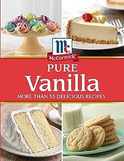 McCormick Pure Vanilla: More than 55 Delicious Recipes