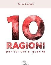 10 Ragioni per cui Dio ti guarirà (Italian Edition)