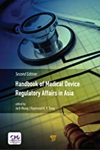Handbook of Medical Device Regulatory Affairs in Asia: Second Edition