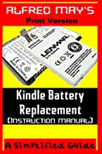 Kindle Battery Replacement Instruction Manual (For Kindle 2, Kindle3, International Kindles and Kindle Fire)