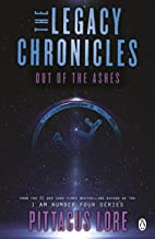 Out of the Ashes: The Legacy Chronicles (Lorien Legacies Reborn)