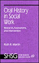 Oral History in Social Work: Research, Assessment, and Intervention (SAGE Human Services Guides)