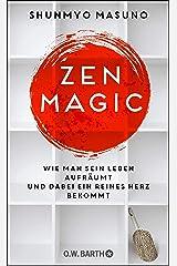 ZEN MAGIC: Wie man sein Leben aufräumt und dabei ein reines Herz bekommt (German Edition) Kindle Edition