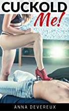 Cuckold Me! (Femdom chastity collection Book 1)
