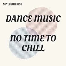 No Time to Chill: Dance Music - Single