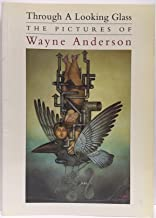 Through a Looking Glass: The Pictures of Wayne Anderson