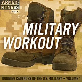 Military Workout: Running Cadences of the U.S. Military Volume 1