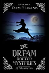 Dream Fragments: Stories from the Dream Doctor Mysteries Kindle Edition