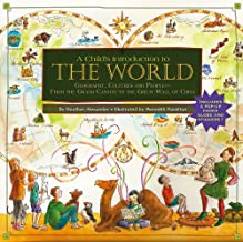 A Child's Introduction to the World: Geography, Cultures, and People--From the Grand Canyon to the Great Wall of China (Child's Introduction Series)