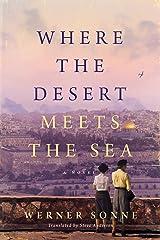 Where the Desert Meets the Sea: A Novel Kindle Edition