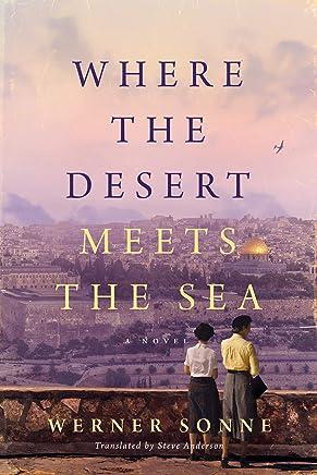 Where the Desert Meets the Sea: A Novel