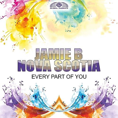 Jamie B & Nova Scotia - Every Part Of You