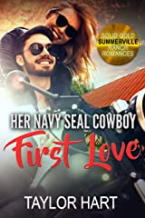 Her Navy Seal Cowboy First Love: Sweet Christian Romance (Solid Gold Summerville Ranch Romances Book 3) Kindle Edition