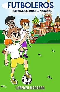 Futboleros Preparados para el Mundial: A partir de 9 años (Libros fútbol infantil nº 3) (Spanish Edition)