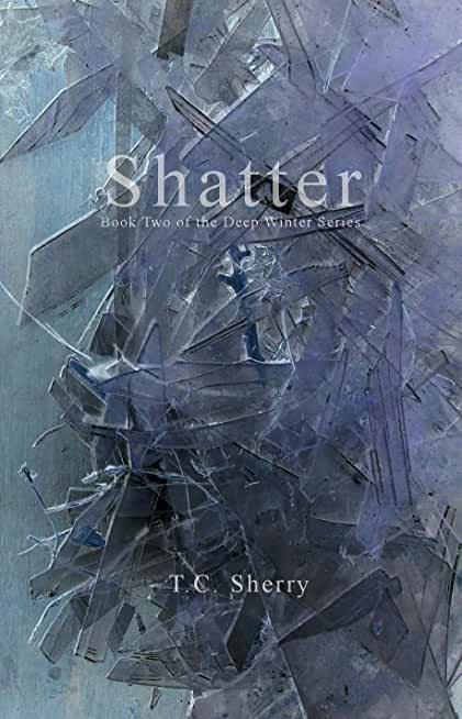 Shatter (Deep Winter Series Book 2) (English Edition)