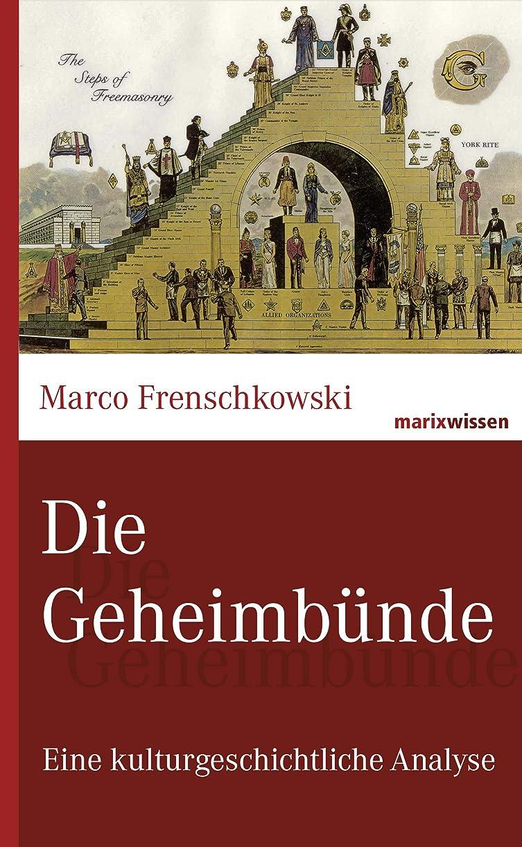 ラインナップ辛な関数Die Geheimbünde: Eine kulturgeschichtliche Analyse (marixwissen) (German Edition)