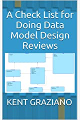 A Check List for Doing Data Model Design Reviews (Better Data Modeling Book 1) Kindle Edition