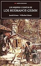Los mejores cuentos de los hermanos Grimm (Los mejores cuentos de… nº 6) (Spanish Edition)