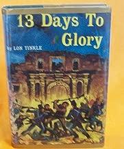 13 (THIRTEEN) DAYS TO GLORY.