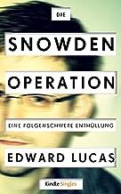 Die Snowden-Operation - Eine folgenschwere Enthüllung  (Kindle Single) (German Edition)