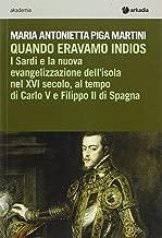 Quando eravamo indios. I sardi e la nuova evangelizzazione dell'isola nel XVI secolo, tra Carlo V e Filippo II di Spagna