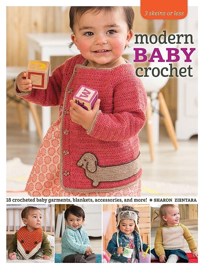 飢えコンパス犬3 Skeins or Less - Modern Baby Crochet: 18 Crocheted Baby Garments, Blankets, Accessories, and More! (English Edition)