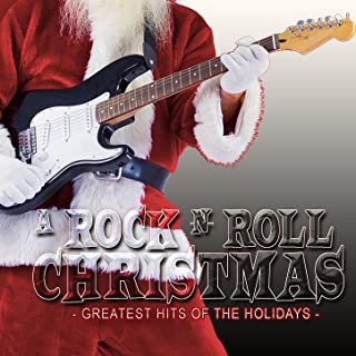 A Rock N Roll Christmas: Greatest Hits of the Holidays