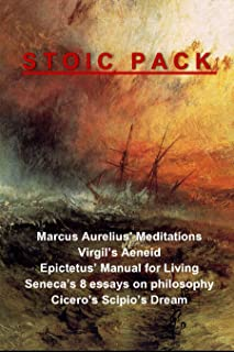 Stoic Pack: Marcus Aurelius' Meditations, Virgil's Aeneid, Epictetus' Manual for Living, Seneca's 8 essays on philosophy, and Cicero's Scipio's Dream