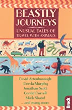 Beastly Journeys: Unusual Tales of Travel with Animals (Bradt Travel Guides (Travel Literature))