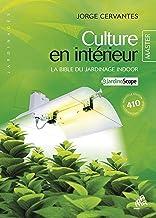 Culture en intérieur, La bible du jardinage indoor, Master Edition (Jardinages)