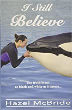 I Still Believe: The truth is not as black and white as it seems...