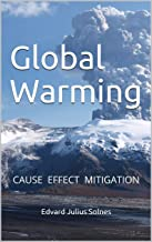 Global Warming: CAUSE EFFECT MITIGATION