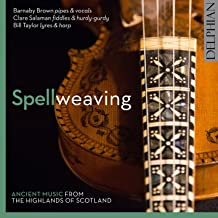 Spellweaving: Ancient Music from the Highlands of Scotland (EMAP, Vol. 1)