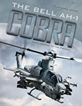 The Bell AH-1 Cobra: From Vietnam to the Present