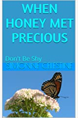 When Honey Met Precious: Don't Be Shy Kindle Edition