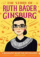 The Story of Ruth Bader Ginsburg: A Biography Book for New Readers (The Story Of: A Biography Series for New Readers) PDF