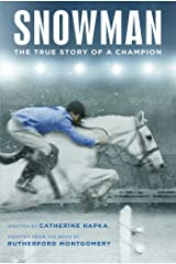 Snowman: The True Story of a Champion Kindle Edition