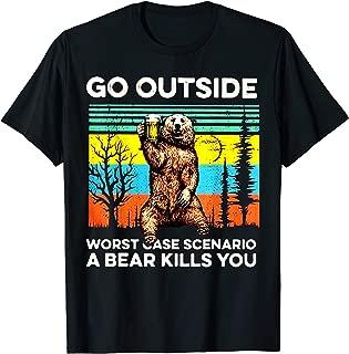 Go outside worst case scenario a bear kills you vintage T-Shirt