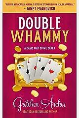 Double Whammy: A Davis Way Crime Caper Kindle Edition