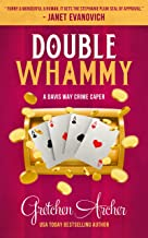 Double Whammy: A Davis Way Crime Caper Book 1 (The Davis Way Crime Caper Series)