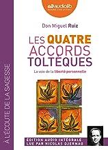 Les quatre accords toltèques: Livre audio 1 CD MP3 (Bien-être et vie pratique)